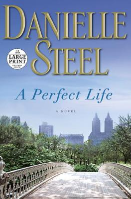 A Perfect Life By Steel, Danielle